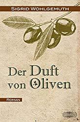 Sigrid Wolgemuth - Der Duft von Oliven
