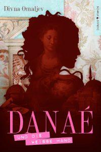 Divna Omaljev - Danaé und die weiße Hand