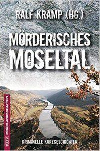 Ralf Kramk (Hg.) - Mörderisches Moseltal