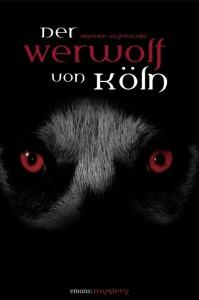 Myriane Angelowski - Der Werwolf von Köln